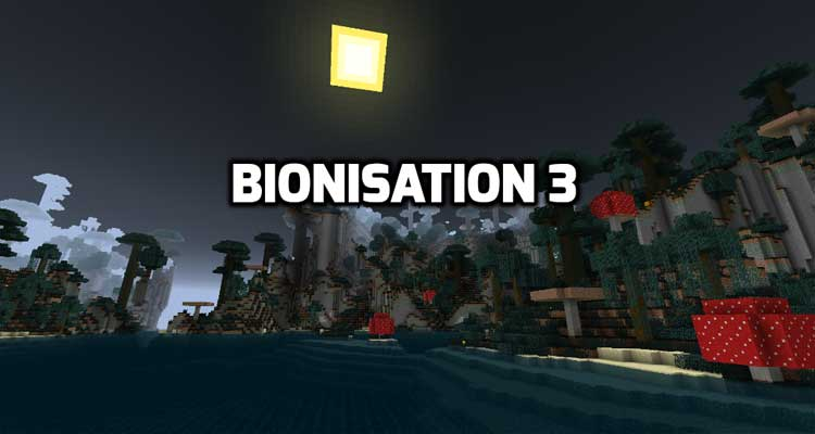 Bionisation 3 Mod 1.12.2/1.11.2