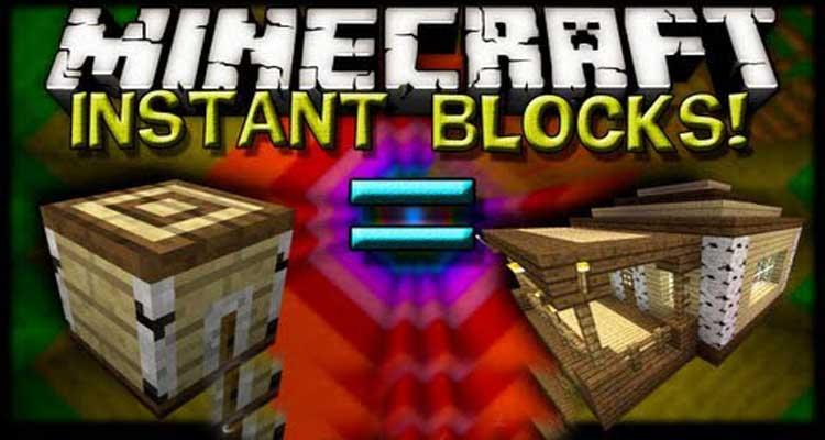 Instant Blocks Mod 1.7.10