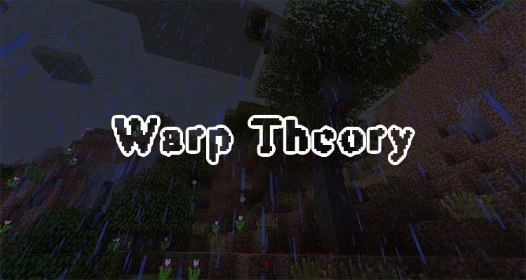 Warp Theory Mod 1.7.10
