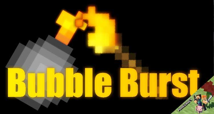 Bubble Burst Mod 1.12.2