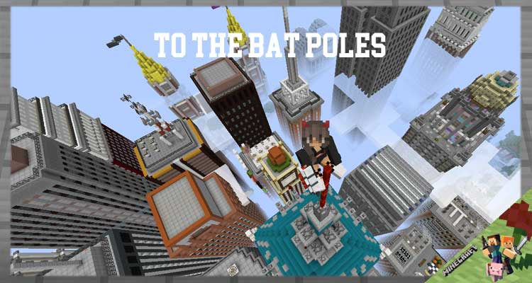 """To the Bat Poles!"" Mod 1.16.4/1.12.2/1.10.2 For Minecraft"