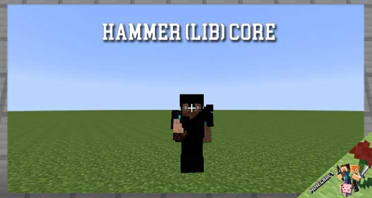 Hammer (Lib) Core Mod 1.16.3/1.12.2/1.10.2 For MInecraft