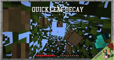 Quick Leaf Decay Mod 1.15.2/1.12.2/1.10.2 For Minecraft