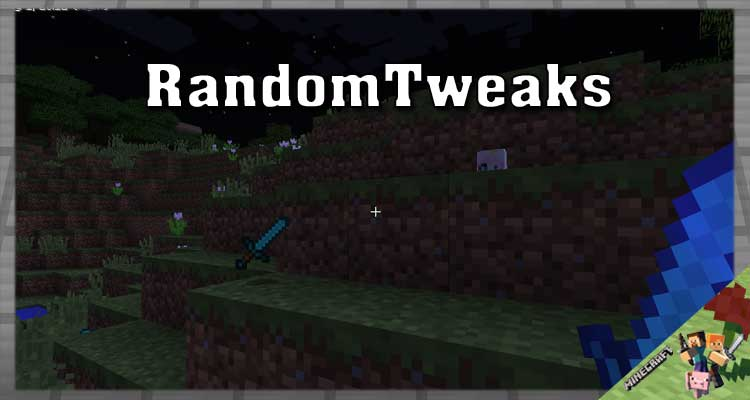 RandomTweaks Mod 1.12.2/1.11.2/1.10.2 For Minecraft